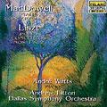 MacDowell: Piano Concerto No.2; Liszt: Piano Concertos No.1 & No.2