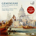 Geminiani :Concerti Grossi No.7-No.12 (after Corelli,op.5) (+CD Catalogue):Andrew Manze(cond)/Academy of Ancient Music