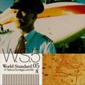 World Standard.05~A Tatsuo Sunaga Live Mix
