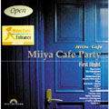 Miiya cafe Party~First Night~
