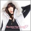 Rockin' for Love [CD+DVD]<初回生産限定盤>