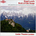Engel Lund's Book of Folk Songs -There in the Field We Parted, Herdmaid's Song, Love Lament from Telemarken, etc / Norbert Meyn(dir), Lieder Theatre London, etc