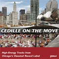 Cedille On The Move - High-Energy Tracks from Chicago's Classical Record Label