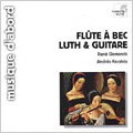 Flute a Bec, Luth & Guitare / Rene Clemencic, Andras Kecskes