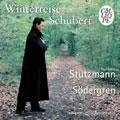 Schubert: Winterreise / Stutzmann, Soedergren