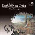 BERLIOZ:L'ENFANCE DU CHRIST OP.25:LE SONGE D'HERODE/LA FUITE EN EGYPTE/ETC:PHILIPPE HERREWEGHE(cond)/COLLEGIUM VOCALE GENT/ETC