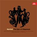 Martinu: The Epic of Gilgamesh (4/1976) / Jiri Belohlavek(cond), Prague Symphony Orchestra, Prague Philharmonic Choir, Jiri Zahradnicek(T), Karel Prusa(B), etc