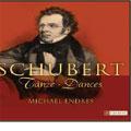 SCHUBERT:DANCES FOR PIANO:MICHAELS ENDRES(p)