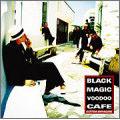 ブラック・マジック・ヴードゥー・カフェ  [CD+DVD]<初回限定盤>
