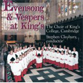 Evensong & Vespers at King's -H.L.Hassler, S.de Vivanco, F.Cavalli, etc / Stephen Cleobury(cond), Choir of King's College, Cambridge