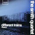 Reich: Different Trains, Triple Quartet; Duet