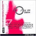 FORUM 2004 -7TH FORUM INTERNATIONAL DES JEUNES COMPOSITEURS:L.VAILLANCOURT(cond)/NOUVEL ENSEMBLE MODERNE