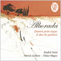Alborada -Works for Organ & Two Guitars: Sweelinck, Padre A.Soler, Montsalvatge, J.Alain, etc / Andre Isoir(org), Patrick Guillem(g), Didier Magne(g)