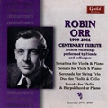 Robin Orr: Centenary Tribute - Archive Recordings Performed by Friends and Colleagues