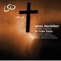 J.MacMillan: St.John Passion (in English & Latin) (4/27/2008)  / Colin Davis(cond), LSO & Chorus, Christopher Maltmann(Br)