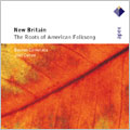 NEW BRITAIN:THE ROOTS OF AMERICAN FOLKSONG:JOEL COHEN(cond)/BOSTON CAMERATA