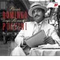 Domingo Sings Romantic Puccini -Nessun dorma from Turandot, Dammi i colori...Recondita armonia from Tosca, etc / Placido Domingo(T), etc