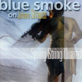 Blue Smoke On Johann Strauss:Radanovics:Blue Smoke On The River Danube/Questions?/Spring!/etc:Spring String Quartet