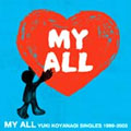 MY ALL <YUKI KOYANAGI SINGLES 1999-2003> [CD+DVD]