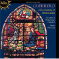 F.Guerrero: Missa Sancta et Immaculata, Hei mihi, Domine, Trahe me post te, virgo Maria, etc (3/1997) / James O'Donnell(cond), Westminster Cathedral Choir