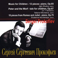 Prokofiev: Music for Children -12 Pieces Op.65 (1959), Peter and the Wolf Op.67 (1964), 10 Pieces from Romeo & Juliet Op.75 (1976) / Igor Zhukov(p), Tatiana Nikolaeva(p), Ekaterina Novitskaya(p)