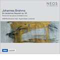 Brahms: Ein deutsches Requiem -Version for Two Pianos and Kettle Drums (Heinrich Poos) (2007) / Rupert Huber(cond), WDR Rundfunkchor Koln, etc