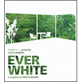 Francfranc presents space program 「EVER WHITE」 Compiled by DAISHI DANCE