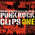 PUNK ROCK CLIPS vol.1 ~Run Run Run Reocrds PV COLLECTION~