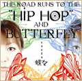 """The road runs to the """"HIP HOP"""" and """"BUTTERFLY"""""""