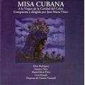 Vitier: Misa Cubana / Jose Maria Vitier, Numadil Chamber Orchestra, Exaudi Choir, Silvio Rodriguez, Anaury Perez, Maria Felicia Perez