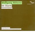 W.Mitterer: Im Sturm, Leblos / Georg Nigl, Wolfgang Mitterer