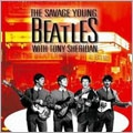 The Savage Young Beatles With Tony Sheridan