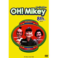 OH!Mikey 8th.