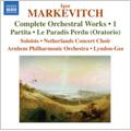 I.Markevitch Complete Orchestral Works Vol.1 - Partita, Le Paradis Perdu / Lucy Shelton(S), Martijn van den Hoek(p), Jon Garrison(cond) Arnhem Philharmonic Orchestra, etc