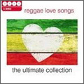 The Ultimate Collection: Reggae Love Songs