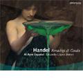 Handel: Amadigi di Gaula (2006) / Eduardo Lopez Banzo(cond), Al Ayre Espanol, Maria Riccarda Wesseling(Ms), Elena de la Merced(S), Jordi Domenech(C-T), etc