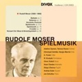 R.Moser: Spielmusik