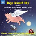 Pigs Could Fly - Children's Choir Music; Skempton, Britten, Corp, Bennett, etc / Ronald Corp(cond), New London Children's Choir, Alexander Wells(p)