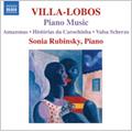 Villa-Lobos: Piano Music Vol.7 - Amazonas, Historias da Carochinha, Valsa Scherzo / Sonia Rubinsky(p)