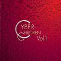 CYBER CHILDREN Vol.1