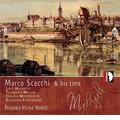 Marco Scacchi & His Time -T.Merula, L.Marenzio, C.Monteverdi, G.Frescobaldi / Ensemble Vocale Veneto, Roberto Loreggian(cemb)