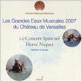 Les Grandes Eaux Musicales 2007 -du Chateau de Versailles :M-A.Charpentier/H.Desmarest/A.C.Destouches/etc (2000-06):Herve Niquet(cond)/Le Concert Spirituel