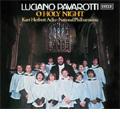 O Holy Night /  Luciano Pavarotti(T), Kurt Herbert Adler(cond), National Philharmonic Orchestra, London Voices