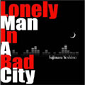 Lonely Man In A Bad City