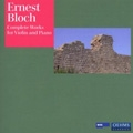 Bloch: Complete Works for Violin and Piano / Latica Honda-Rosenberg, Avner Arad