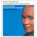 Endless Pleasure - Arias & Songs; Handel, Purcell / Barbara Hendricks(S), Drottningholms Barockensemble