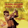 20,000 Dollari Sporchi Di Sangue (OST)<限定盤>