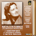 The Baroque Repertoire Aria -J.S.Bach/Handel/Pergolesi (1947-52):Kathleen Ferrier(Ms)/Malcolm Sargent(cond)/National Symphony Orchestra/etc