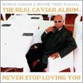 The Real Caviar Album : Never Stop Loving You
