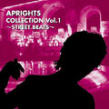 APRIGHTS COLLECTION Vol.1 ~STREET BEATS~APRIGHTS COLLECTION Vol.1 ~STREET BEATS~